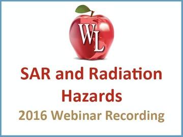 SAR and Radiation Hazards [2016 Webinar Recording] (module)