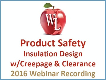 Product Safety: Insulation Design w/Creepage & Clearance [2016 Webinar Recording] (module)