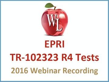EPRI TR-102323 R4 Tests [2016 Webinar Recording] (module)