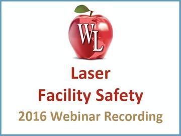Laser Facility Safety [2016 Webinar Recording]