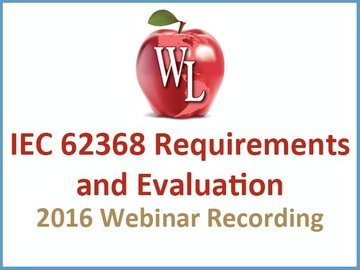 IEC 62368 Requirements and Evaluation [2016 Webinar Recording] (module)
