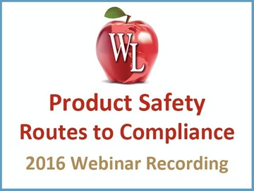 Product Safety: Routes to Compliance [2016 Webinar Recording]