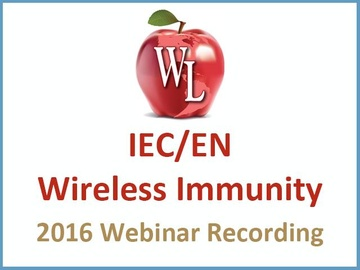 IEC / EN Wireless Immunity [2016 Webinar Recording]