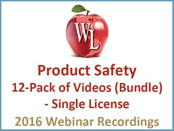 Product Safety: 12-Pack of Videos (Bundle) - Single License [2016 Webinar Recording]
