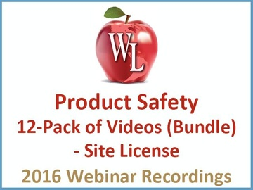 Product Safety: 12-Pack of Videos (Bundle) - Site License [2016 Webinar Recording]