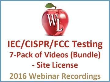 IEC CISPR FCC Testing 7-Pack of Videos (Bundle) - Site License [2016 Webinar Recording]