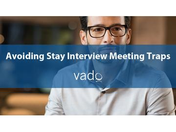 Avoiding Stay Interview Meeting Traps