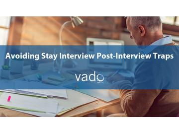Avoiding Stay Interview Post-Interview Traps