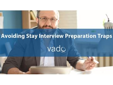 Avoiding Stay Interview Preparation Traps