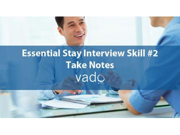 Essential Stay Interview Skill 2 Take Notes