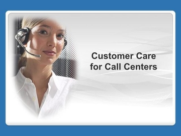 Customer Care for Call Centers