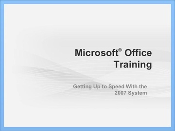Microsoft Office Getting Up to Speed with 2007