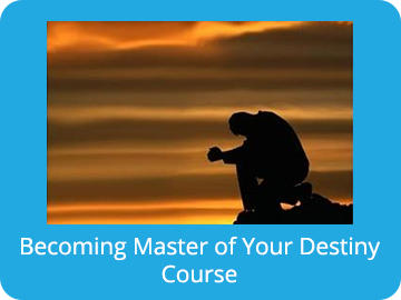 Becoming Master of Your Destiny Course