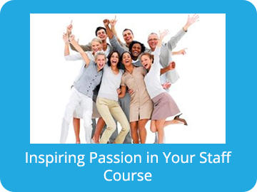 Inspiring Passion in Your Staff Course