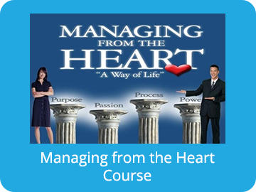 Managing from the Heart - A Way of Life Course
