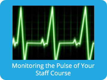 "Monitoring the ""Pulse"" of Your Staff Course"