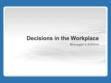 Decisions in the Workplace