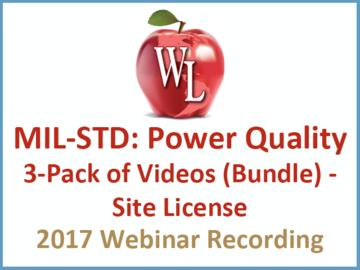 MIL-STD: Power Quality 3-Pack of Videos (Bundle) - Site License [2017 Webinar Recording]