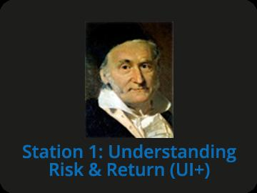 Station 1: Understanding Risk & Return (UI+)