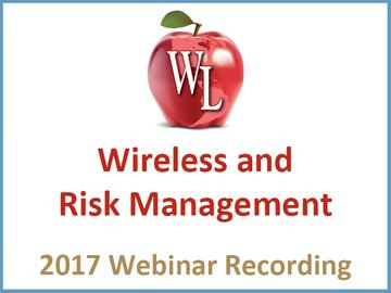 Commercial Wireless Compliance: Wireless and Risk Management [2017 Webinar Recording]