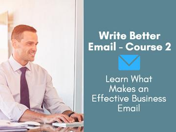 Write Better Email: Learn What Makes an Effective Business Email
