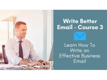 Write Better Email: Learn How To Write an Effective Business Email